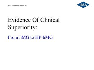 Evidence Of Clinical Superiority: