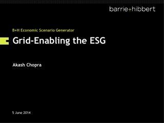 Grid-Enabling the ESG  Akash Chopra