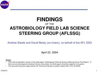 FINDINGS  OF THE  ASTROBIOLOGY FIELD LAB SCIENCE STEERING GROUP AFLSSG  Andrew Steele and David Beaty co-chairs, on beha