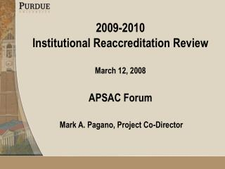 2009-2010  Institutional Reaccreditation Review  March 12, 2008  APSAC Forum