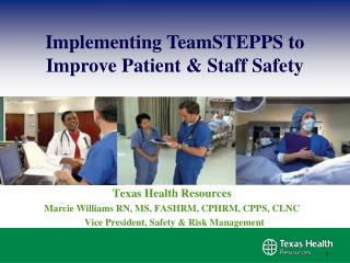 Implementing TeamSTEPPS to Improve Patient  Staff Safety