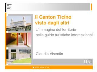 Il Canton Ticino  visto dagli altri