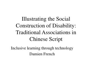 Illustrating the Social Construction of Disability: Traditional Associations in Chinese Script