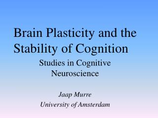 Brain Plasticity and the Stability of Cognition