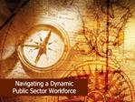 Navigating a Dynamic  Public Sector Workforce