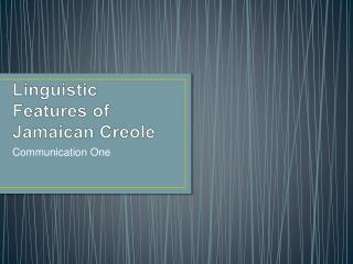 Linguistic Features of Jamaican Creole