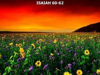ISAIAH 60-62