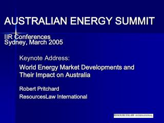 AUSTRALIAN ENERGY SUMMIT  IIR Conferences Sydney, March 2005