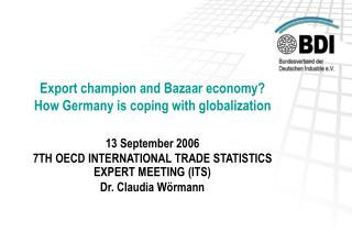 Export champion and Bazaar economy  How Germany is coping with globalization