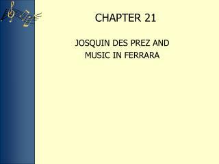 JOSQUIN DES PREZ AND  MUSIC IN FERRARA