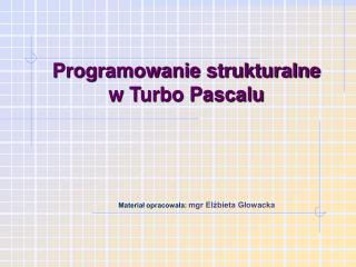 Programowanie strukturalne  w Turbo Pascalu
