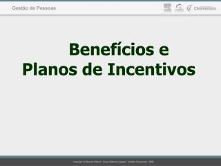 Benef cios e  Planos de Incentivos