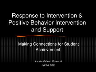 Response to Intervention  Positive Behavior Intervention and Support