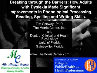 Tim Conway, Ph.D. The Morris Center, Inc.  and Dept. of Clinical and Health Psychology Univ. of Florida Gainesville, Flo