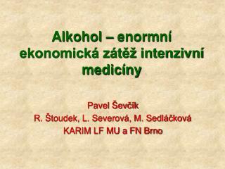 Alkohol   enormn  ekonomick  z te  intenzivn  medic ny