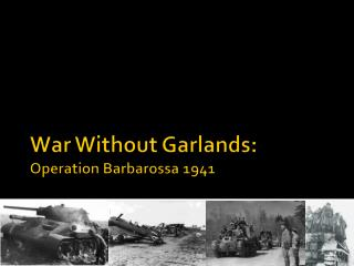 War Without Garlands: Operation Barbarossa 1941