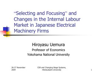 Selecting and Focusing  and Changes in the Internal Labour Market in Japanese Electrical Machinery Firms