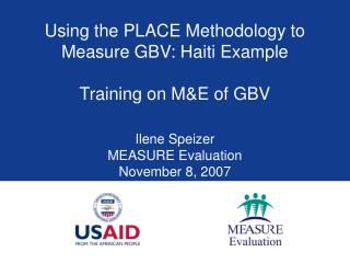Using the PLACE Methodology to Measure GBV: Haiti Example  Training on ME of GBV