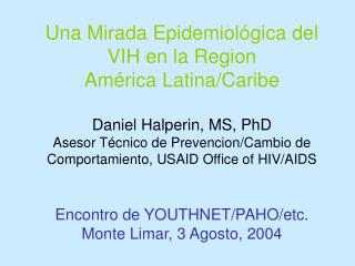Una Mirada Epidemiol gica del VIH en la Region Am rica Latina