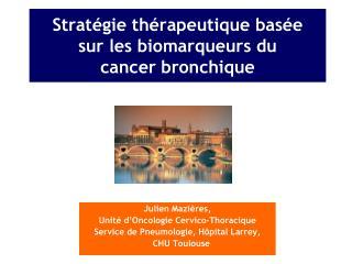 Strat gie th rapeutique bas e   sur les biomarqueurs du       cancer bronchique