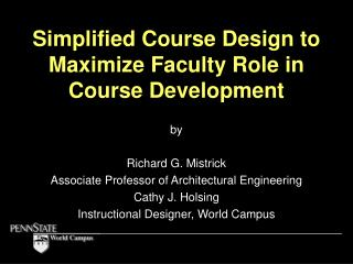Simplified Course Design to Maximize Faculty Role in Course Development