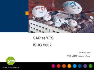 SAP at YES  ISUG 2007        SAP  YES