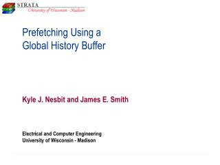 Prefetching Using a  Global History Buffer