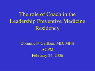 The role of Coach in the Leadership Preventive Medicine Residency