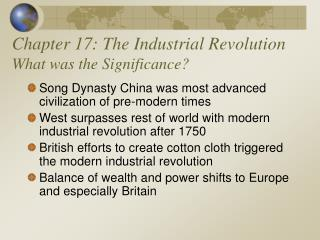 Chapter 17: The Industrial Revolution What was the Significance