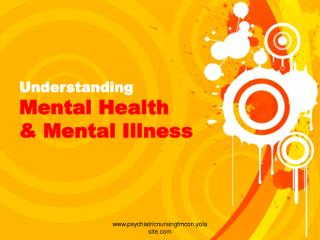 Understanding  Mental Health   Mental Illness