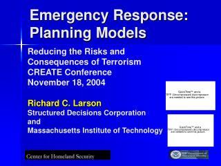 Emergency Response:   Planning Models