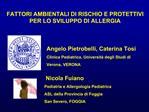 FATTORI AMBIENTALI DI RISCHIO E PROTETTIVI PER LO SVILUPPO DI ALLERGIA