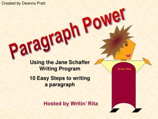 Using the Jane Schaffer Writing Program 10 Easy Steps to writing           a paragraph                 Hosted by Writin