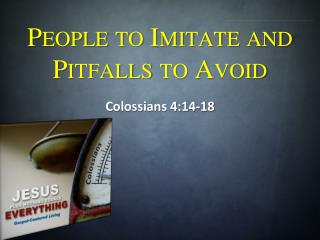 People to Imitate and  Pitfalls to Avoid