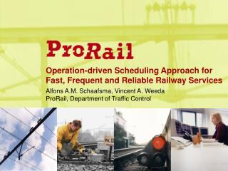 Operation-driven Scheduling Approach for  Fast, Frequent and Reliable Railway Services