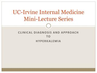 UC-Irvine Internal Medicine Mini-Lecture Series