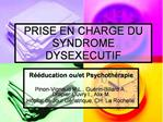 PRISE EN CHARGE DU SYNDROME DYSEXECUTIF