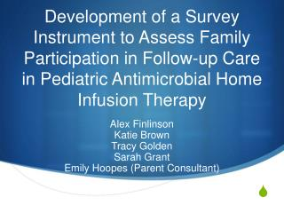 Development of a Survey Instrument to Assess Family Participation in Follow-up Care in Pediatric Antimicrobial Home Infu