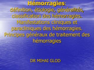 H morragies:  d finition,  tiologie, g n ralit s, classification des h morragies. Manifestations cliniques et paracliniq