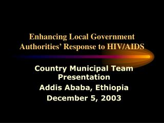 Enhancing Local Government Authorities  Response to HIV