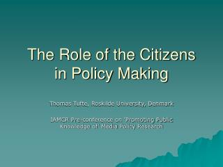 The Role of the Citizens in Policy Making