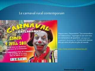 Depuis 2007, lassociation  Les carnavaleux de Ch teauroux  regroupe en son sein tous les carnavaleux de quartiers - qui