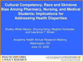 Cultural Competency, Race and Skintone Bias Among Pharmacy, Nursing, and Medical Students: Implications for  Addressing