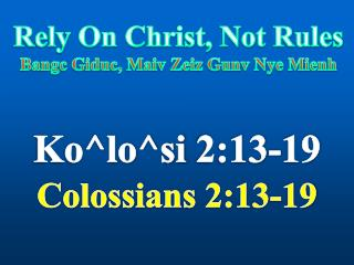Rely On Christ, Not Rules Bangc Giduc, Maiv Zeiz Gunv Nye Mienh