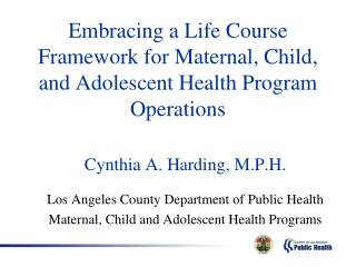 Embracing a Life Course Framework for Maternal, Child, and Adolescent Health Program Operations