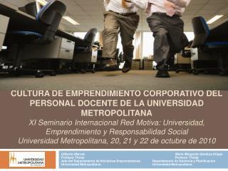 CULTURA DE EMPRENDIMIENTO CORPORATIVO DEL PERSONAL DOCENTE DE la universidad Metropolitana XI Seminario Internacional Re