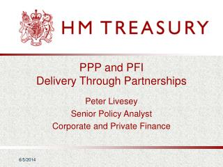 PPP and PFI  Delivery Through Partnerships