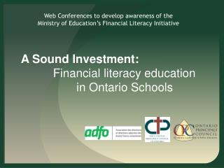 Web Conferences to develop awareness of the Ministry of Education s Financial Literacy Initiative