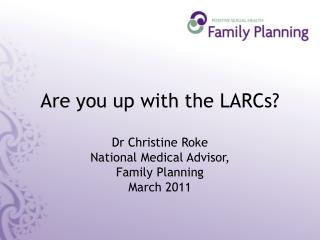 Are you up with the LARCs