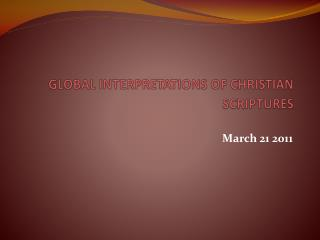 GLOBAL INTERPRETATIONS OF CHRISTIAN SCRIPTURES